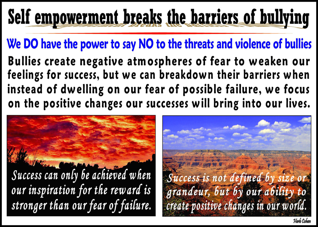 We can overpower threats of  FEAR with our actions towards achieving the positive changes that feelings of SUCCESS will bring into our lives
