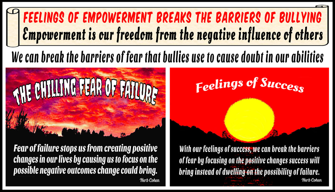 We can break the barriers of fear with our positive feelings for success choose achieve feelings HAPPINESS appreciating the positive experiences share others Our journey Happiness create flow positive energy opens heart positive experiences blessing  hope encouragement choose achieve feelings SUCCESS focusing outcomes benefit ourselves journey SUCCESS achieved monetary wealth volumes possessions found gifts compassion and encouragement we freely give to others We can choose to achieve feelings of LOVE by focusing positive qualities journey LOVE self-respect achieved appreciating positive qualities and compassionately sharing our gifts of kindness and understanding with others We can choose achieve feelings HARMONY creating relationships share positive outlook  journey HARMONY achieved through positive feeling receive engaging relationships openly share  gifts compassion kindness choose to achieve feelings PEACE appreciating blessings we have experienced our lives journey serenity PEACE  achieved focusing blessings have experienced while releasing pain negativity, stress, and frustration lives