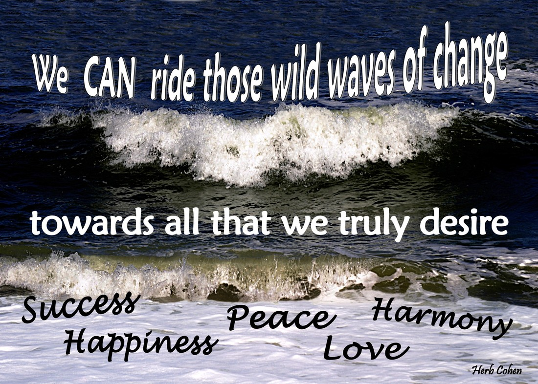 We CAN ride those wild waves of change towards all that we truly desire