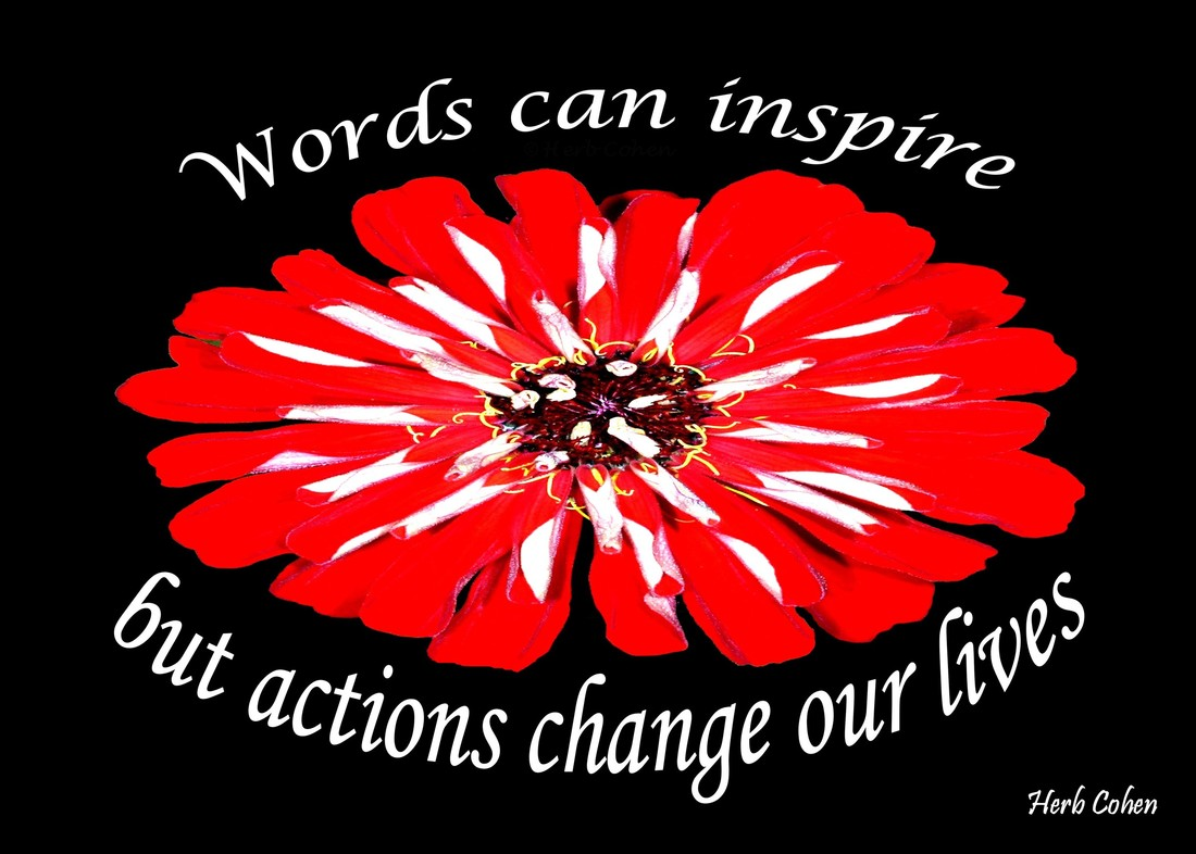 Words can inspire, but actions change our lives