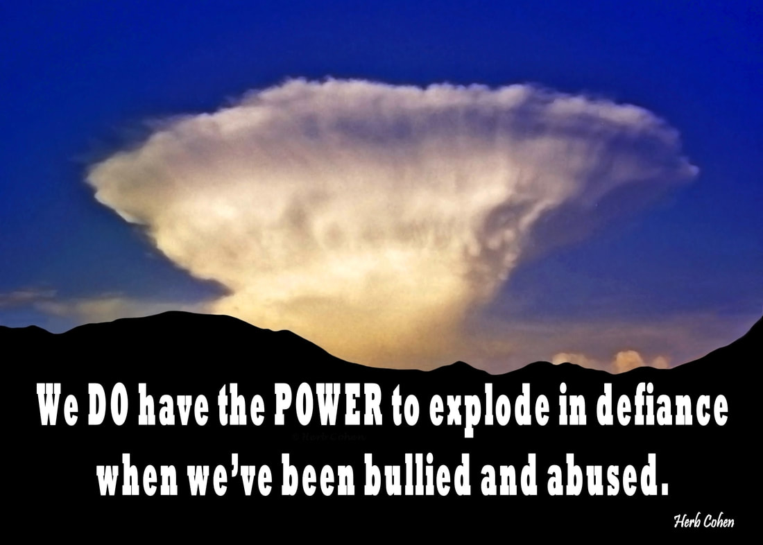 We DO have the POWER to explode in defiance when we've been bullied and abused
