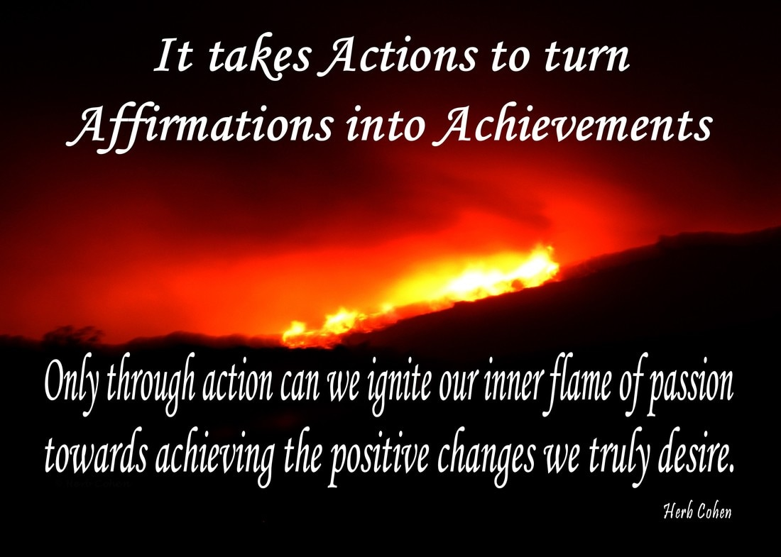 Only through positive actions can we turn our true desires into positive results