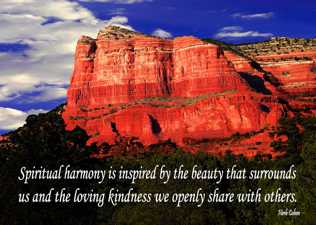 Spiritual harmony is inspired by the beauty that surrounds us and the loving kindness we openly share with others