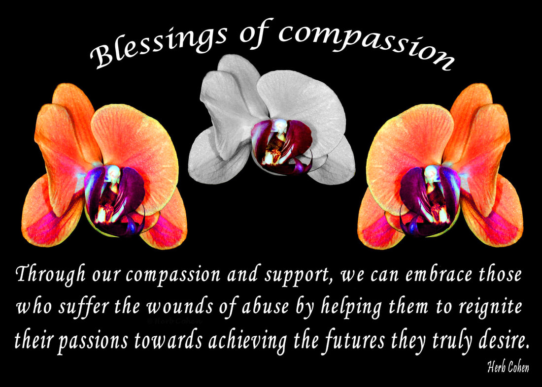 Through our compassion and support, we can embrace those who suffer the wounds of abuse by helping them to reignite their passions towards achieving the futures they truly desire