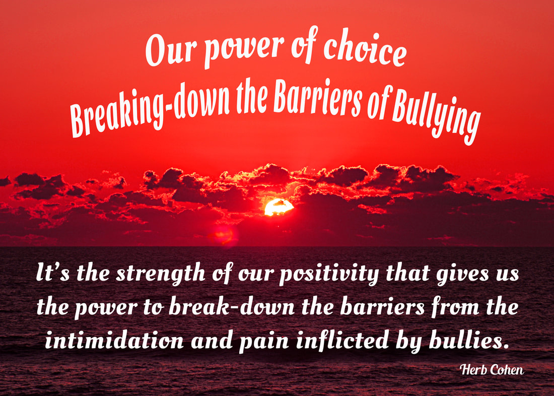 It's the strength of our positivity that gives us the power to break-down the barriers from the intimidation and pain inflicted by bullies