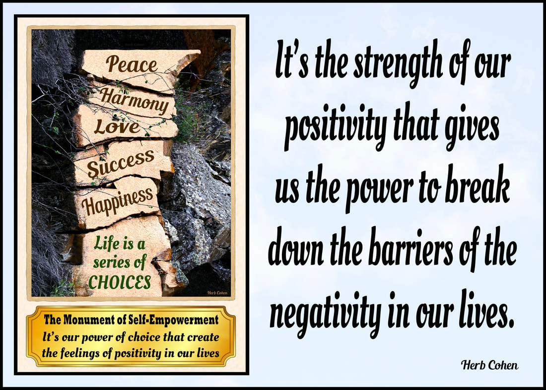 It's the strength of our positivity that gives us the power to break down the barriers of the negativity in our lives.