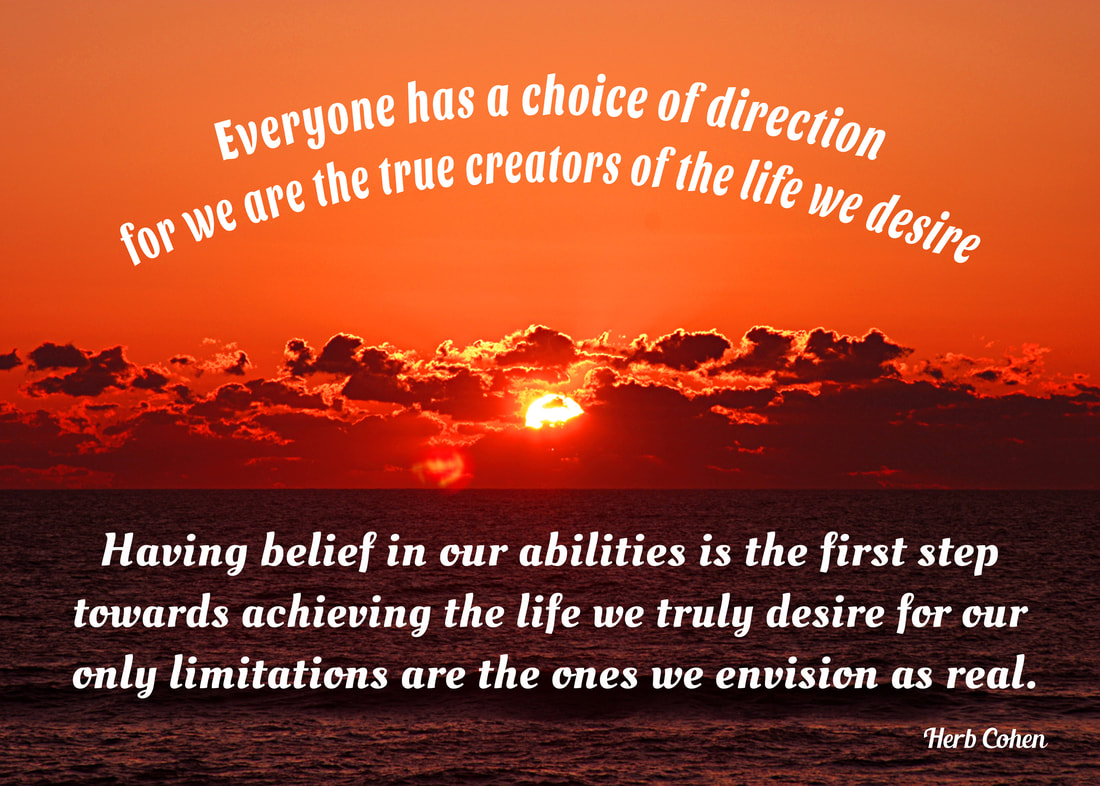 Having belief in our abilities is the first step towards achieving the life we truly desire for our only limitations are the ones we envision as real