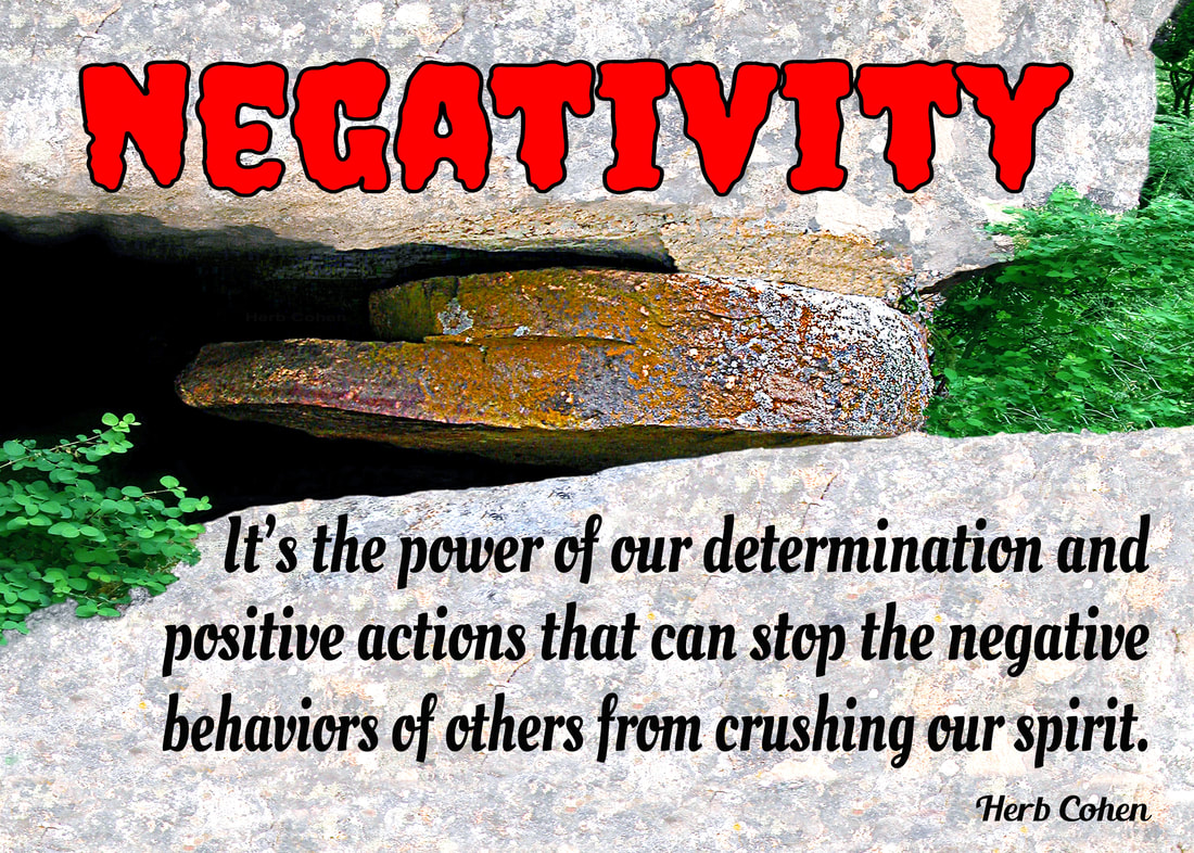 It's the power of our determination and positive actions that can stop the negative behaviors of others from crushing our spirit