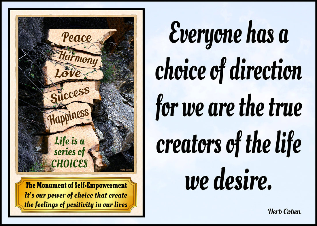 Everyone has a choice of direction for we are the true creators of the life we desire.
