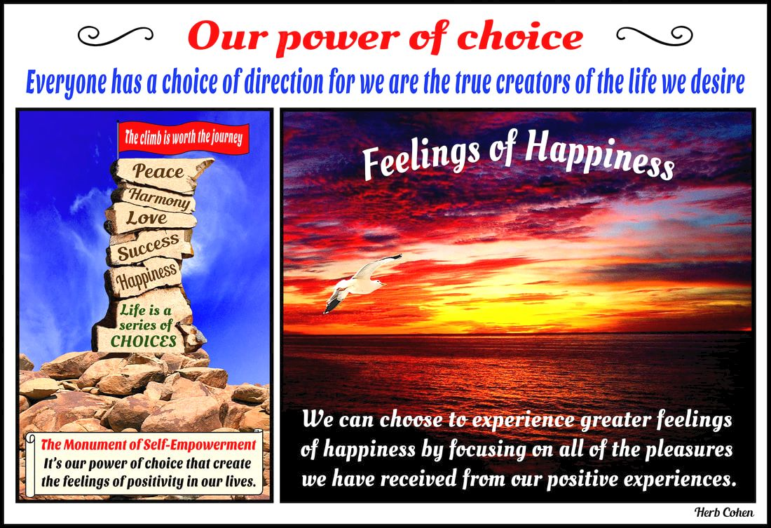 We can choose to experience greater feelings of happiness by focusing on all of the pleasures we have received from our positive experiences
